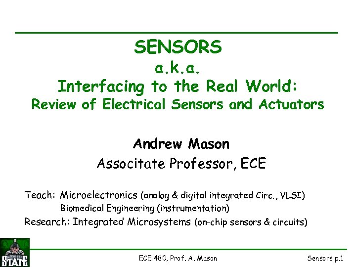 SENSORS a. k. a. Interfacing to the Real World: Review of Electrical Sensors and