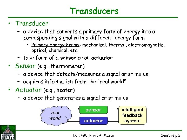 Transducers • Transducer – a device that converts a primary form of energy into