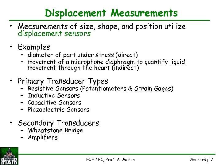 Displacement Measurements • Measurements of size, shape, and position utilize displacement sensors • Examples