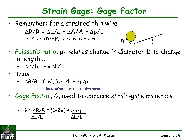 Strain Gage: Gage Factor • Remember: for a strained thin wire – R/R =