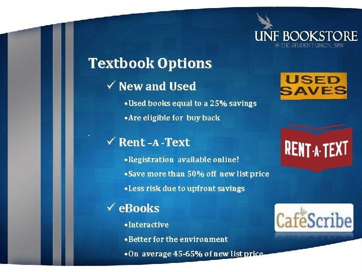 Textbook Options New and Used • Used books equal to a 25% savings •