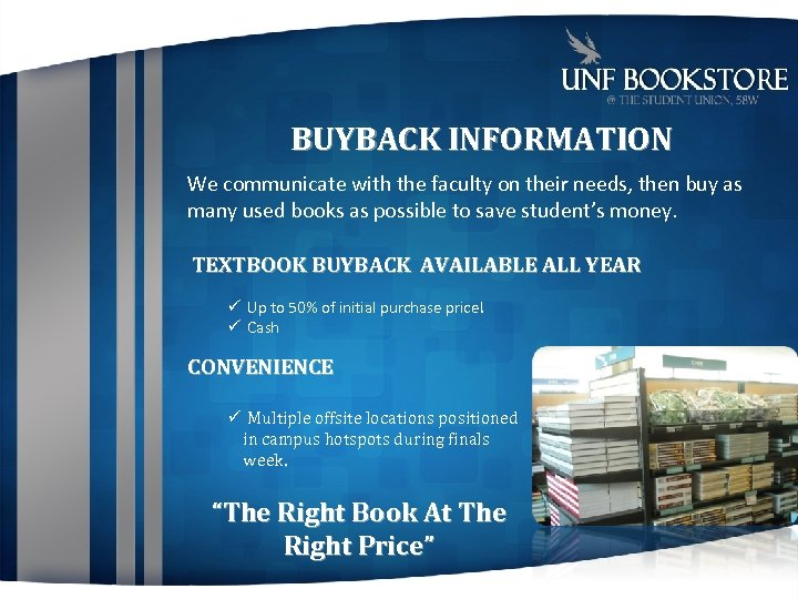 BUYBACK INFORMATION We communicate with the faculty on their needs, then buy as many