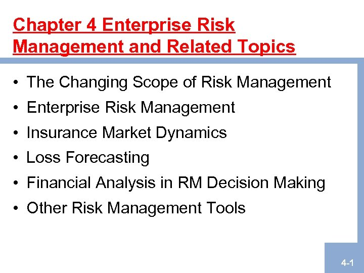 Chapter 4 Enterprise Risk Management and Related Topics • The Changing Scope of Risk