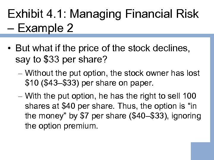 Exhibit 4. 1: Managing Financial Risk – Example 2 • But what if the