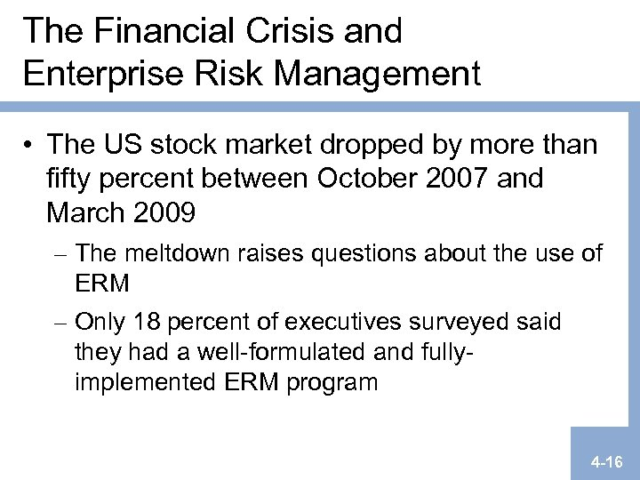 The Financial Crisis and Enterprise Risk Management • The US stock market dropped by