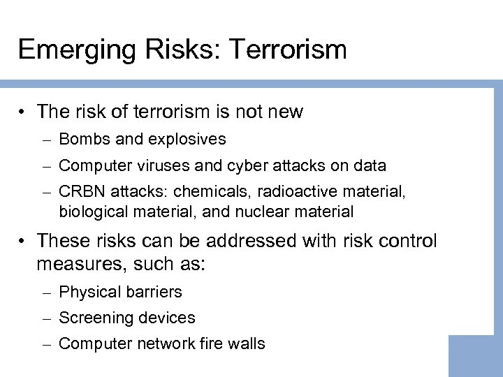 Emerging Risks: Terrorism • The risk of terrorism is not new – Bombs and