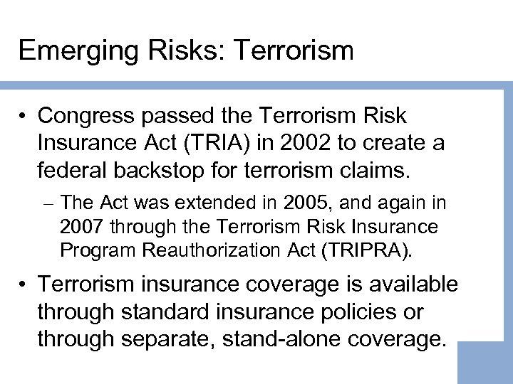 Emerging Risks: Terrorism • Congress passed the Terrorism Risk Insurance Act (TRIA) in 2002