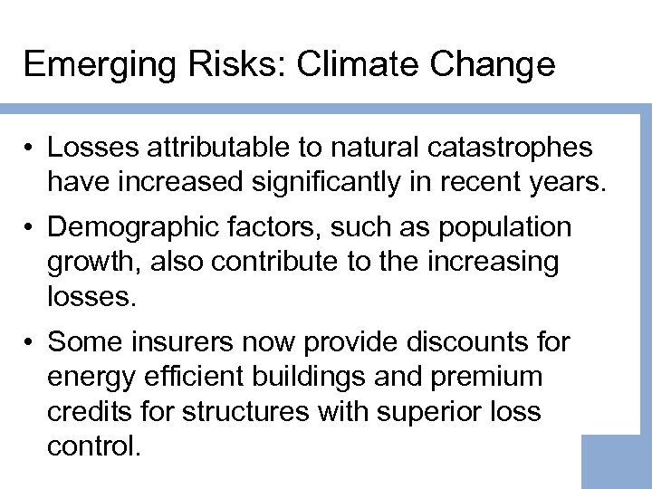 Emerging Risks: Climate Change • Losses attributable to natural catastrophes have increased significantly in