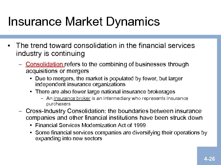 Insurance Market Dynamics • The trend toward consolidation in the financial services industry is