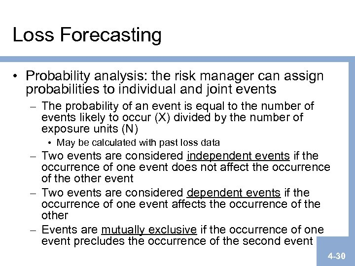 Loss Forecasting • Probability analysis: the risk manager can assign probabilities to individual and