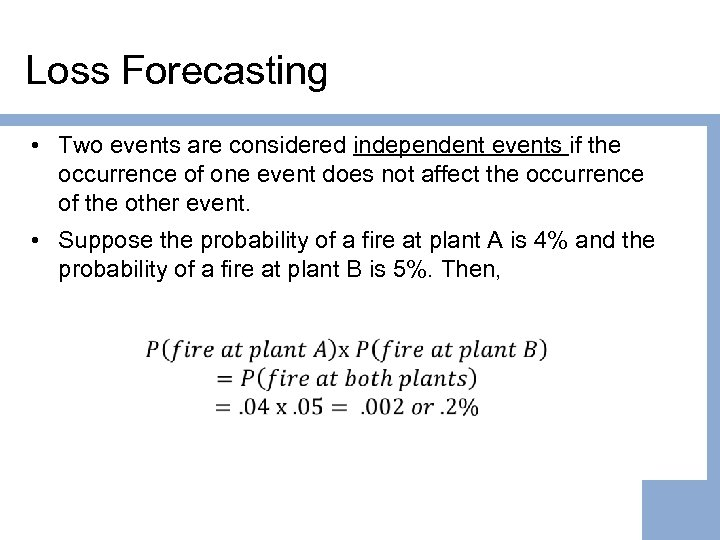Loss Forecasting • Two events are considered independent events if the occurrence of one
