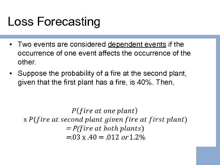 Loss Forecasting • Two events are considered dependent events if the occurrence of one