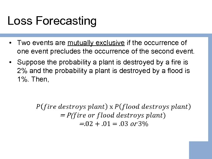 Loss Forecasting • Two events are mutually exclusive if the occurrence of one event