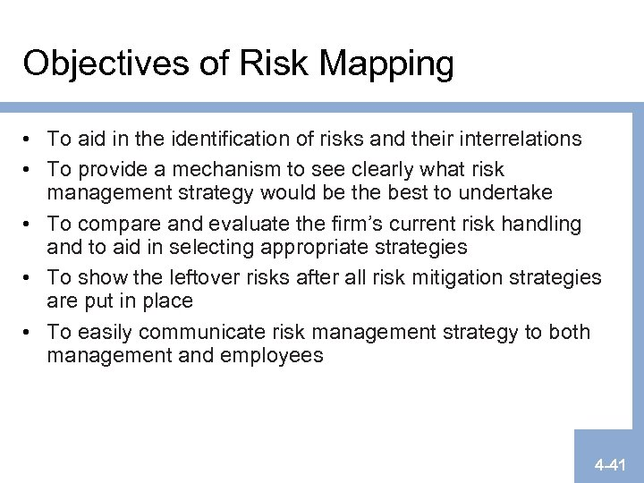 Objectives of Risk Mapping • To aid in the identification of risks and their