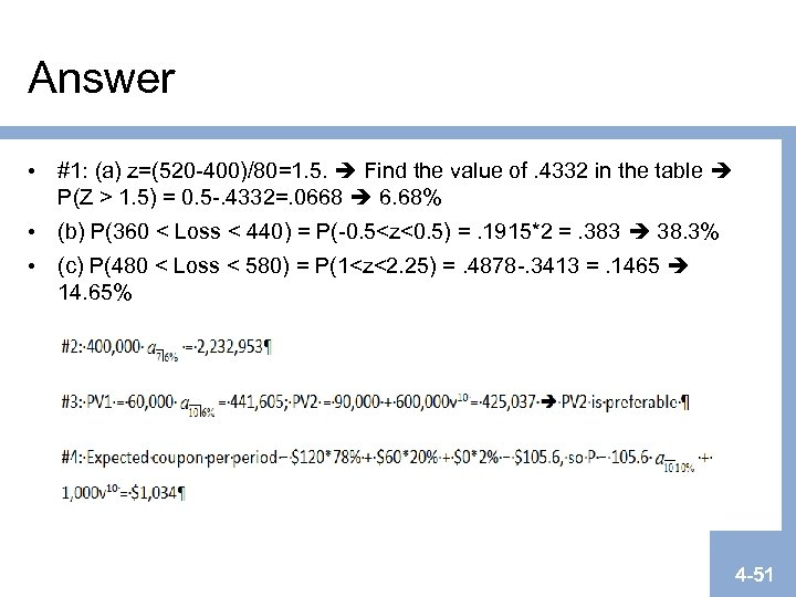 Answer • #1: (a) z=(520 -400)/80=1. 5. Find the value of. 4332 in the