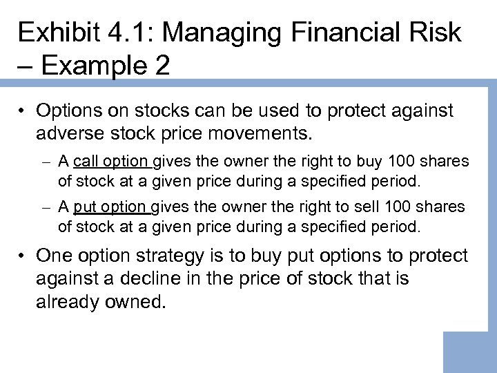 Exhibit 4. 1: Managing Financial Risk – Example 2 • Options on stocks can