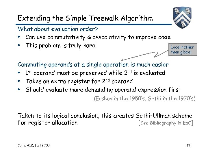 Extending the Simple Treewalk Algorithm What about evaluation order? • Can use commutativity &