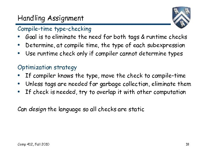 Handling Assignment Compile-time type-checking • Goal is to eliminate the need for both tags