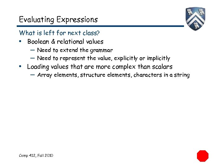 Evaluating Expressions What is left for next class? • Boolean & relational values —