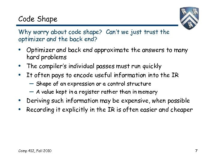 Code Shape Why worry about code shape? Can't we just trust the optimizer and