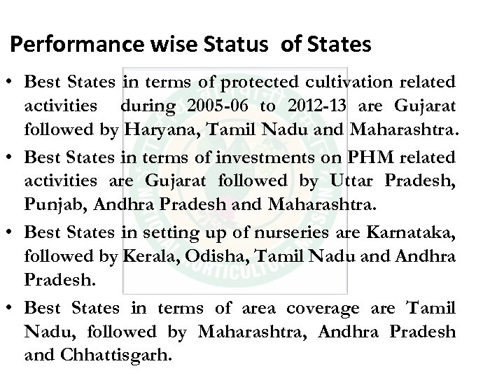 Performance wise Status of States • Best States in terms of protected cultivation related