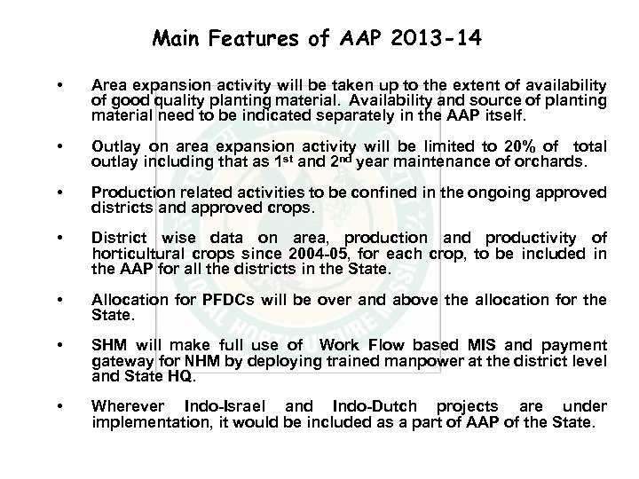 Main Features of AAP 2013 -14 • Area expansion activity will be taken up