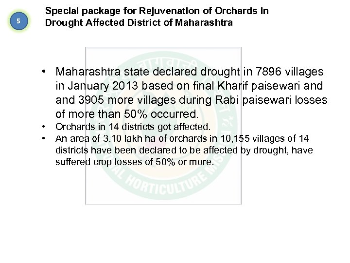 Special package for Rejuvenation of Orchards in Drought Affected District of Maharashtra 5 •