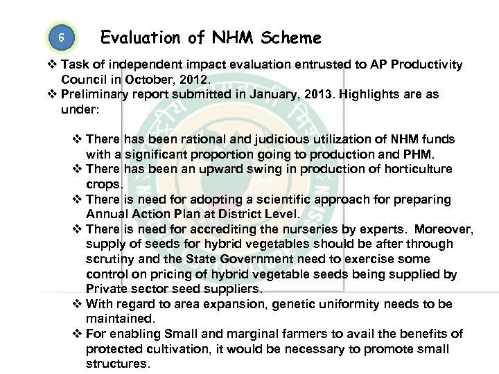 6 Evaluation of NHM Scheme v Task of independent impact evaluation entrusted to AP