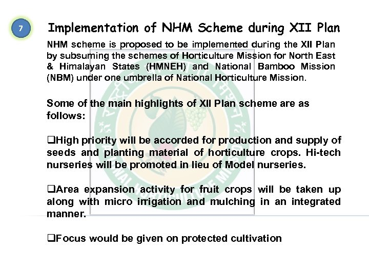 7 Implementation of NHM Scheme during XII Plan NHM scheme is proposed to be