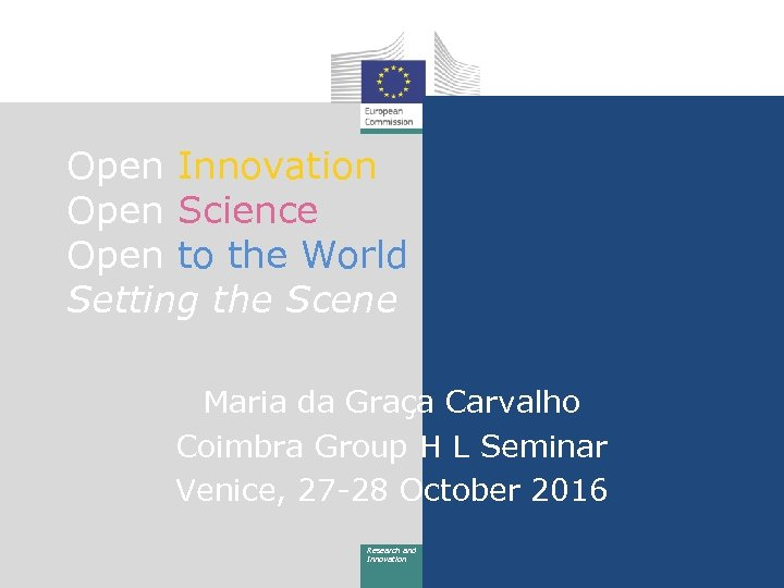 Open Innovation Open Science Open to the World Setting the Scene Maria da Graça