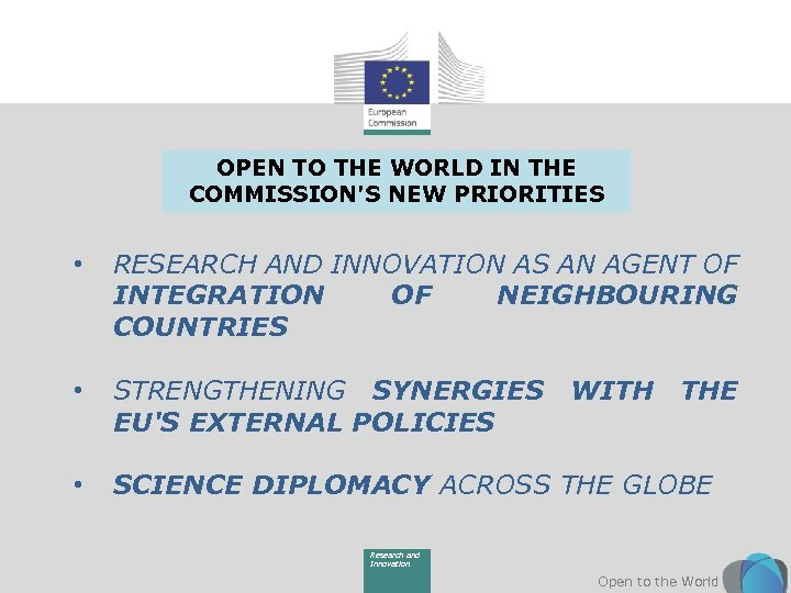 OPEN TO THE WORLD IN THE COMMISSION'S NEW PRIORITIES • RESEARCH AND INNOVATION AS