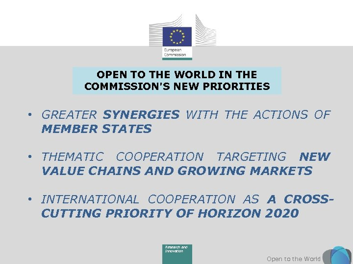 OPEN TO THE WORLD IN THE COMMISSION'S NEW PRIORITIES • GREATER SYNERGIES WITH THE