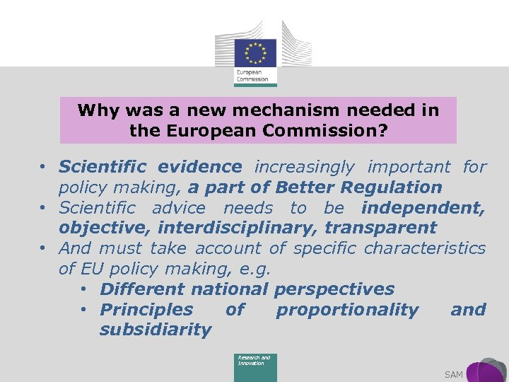 Why was a new mechanism needed in the European Commission? • Scientific evidence increasingly