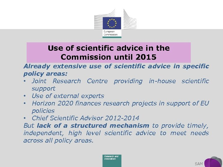 Use of scientific advice in the Commission until 2015 Already extensive use of scientific