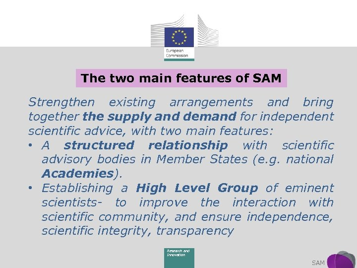 The two main features of SAM Strengthen existing arrangements and bring together the supply