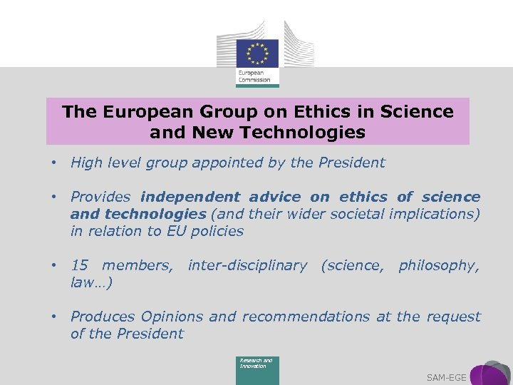 The European Group on Ethics in Science and New Technologies • High level group