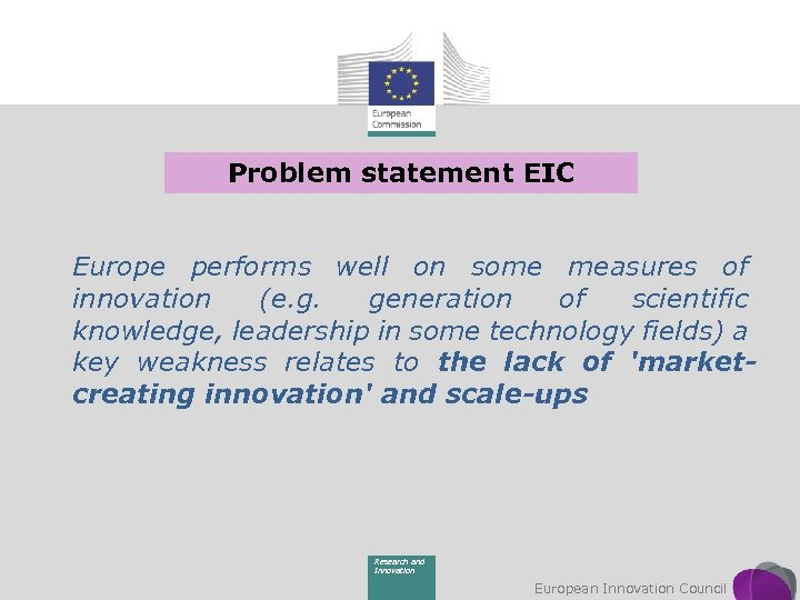 Problem statement EIC Europe performs well on some measures of innovation (e. g. generation