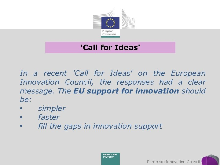 'Call for Ideas' In a recent 'Call for Ideas' on the European Innovation Council,