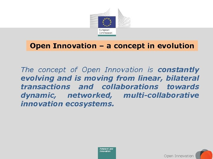 Open Innovation – a concept in evolution The concept of Open Innovation is constantly