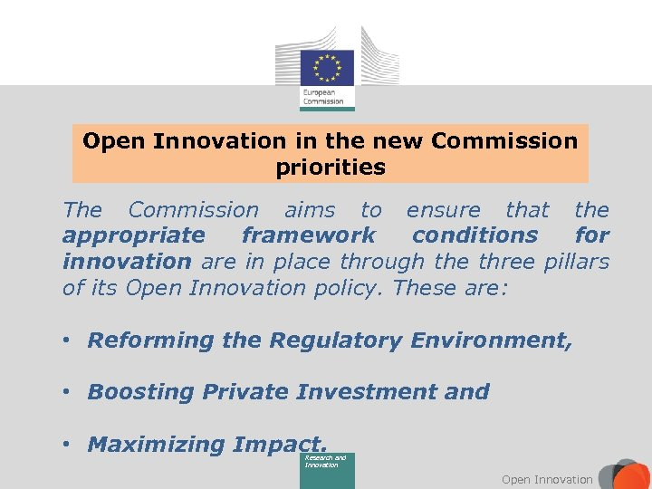 Open Innovation in the new Commission priorities The Commission aims to ensure that the
