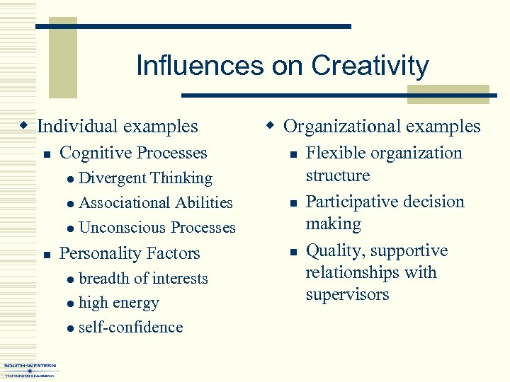 Influences on Creativity w Individual examples n Cognitive Processes Divergent Thinking l Associational Abilities