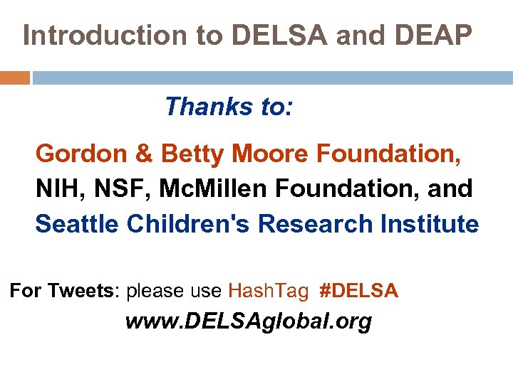 Introduction to DELSA and DEAP Thanks to: Gordon & Betty Moore Foundation, NIH, NSF,