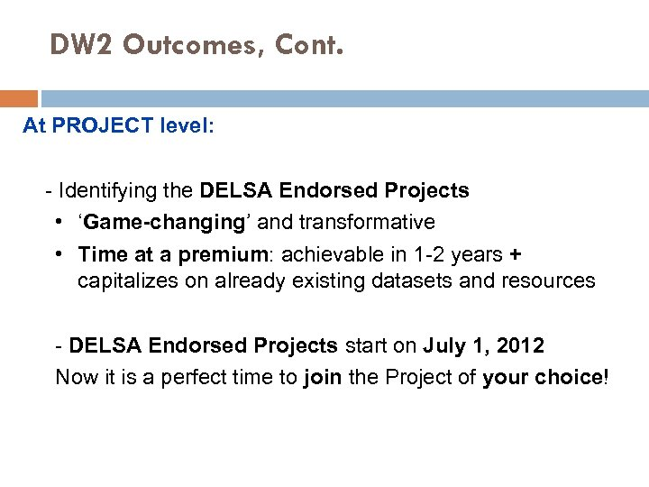 DW 2 Outcomes, Cont. At PROJECT level: - Identifying the DELSA Endorsed Projects •