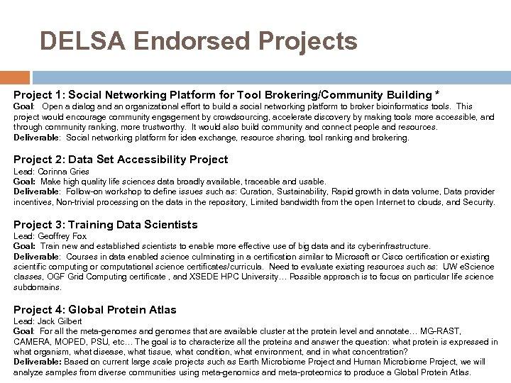 DELSA Endorsed Projects Project 1: Social Networking Platform for Tool Brokering/Community Building * Goal: