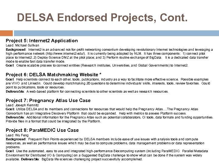 DELSA Endorsed Projects, Cont. Project 5: Internet 2 Application Lead: Michael Sullivan Background: Internet
