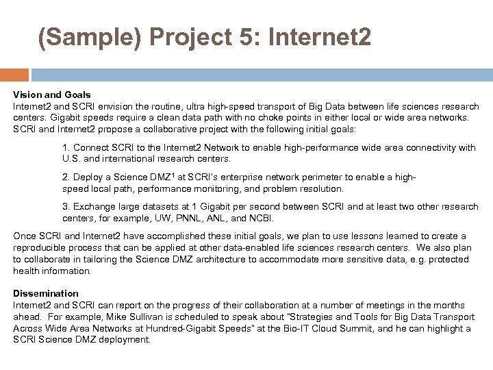 (Sample) Project 5: Internet 2 Vision and Goals Internet 2 and SCRI envision the