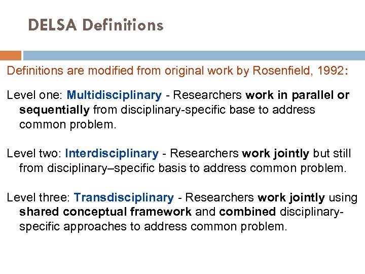 DELSA Definitions are modified from original work by Rosenfield, 1992: Level one: Multidisciplinary -