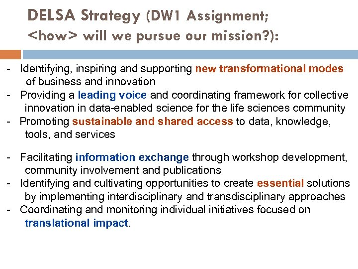 DELSA Strategy (DW 1 Assignment; <how> will we pursue our mission? ): - Identifying,