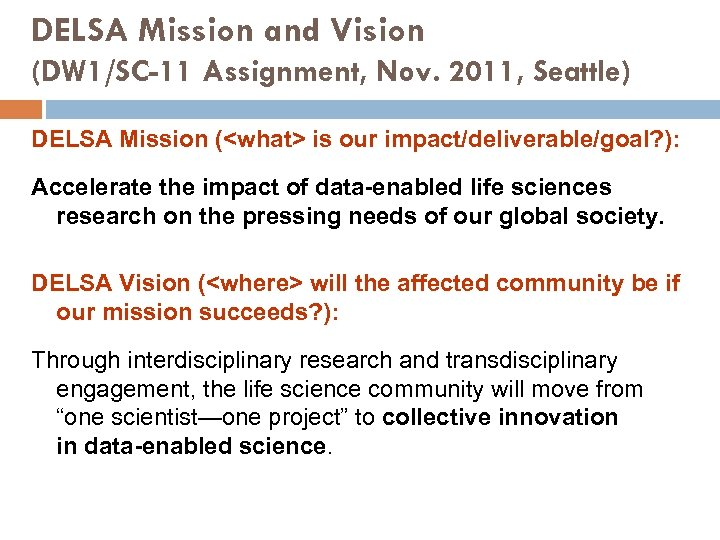 DELSA Mission and Vision (DW 1/SC-11 Assignment, Nov. 2011, Seattle) DELSA Mission (<what> is