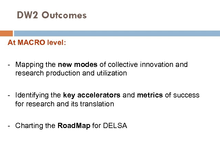DW 2 Outcomes At MACRO level: - Mapping the new modes of collective innovation